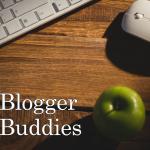 Blogger Buddies!